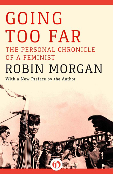 Robin Morgan - Books - Nonfiction - Going Too Far (1978)