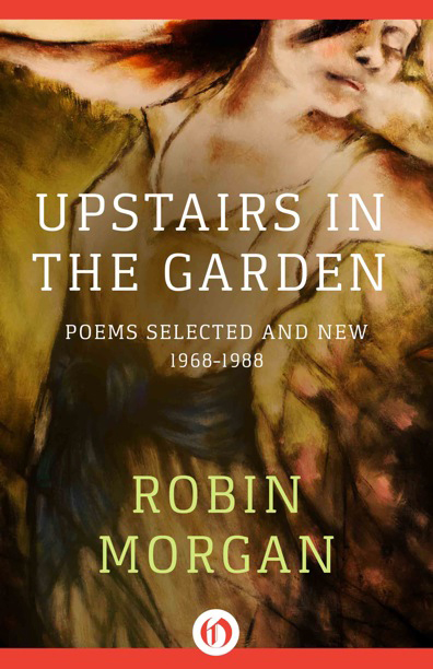 Robin Morgan - Books - Poetry - Upstairs In The Garden (1990)