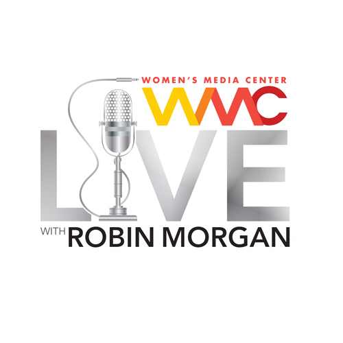 Robin Morgan - Women's Media Center Live
