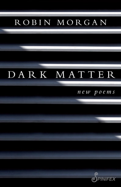 Robin Morgan - Dark Matter (2018) - Poetry