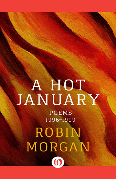 Robin Morgan - Books - Poetry - A Hot January (2000)