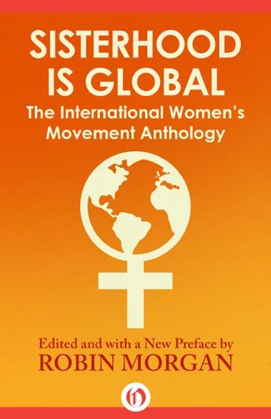 Robin Morgan - Books - Anthologies - Sisterhood Is Global (1996)