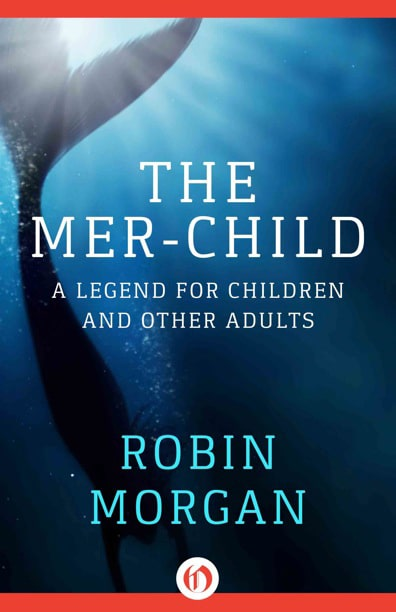 Robin Morgan - Books - Fiction - The Mer-Child (1993)