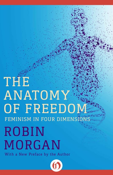 Robin Morgan - Books - Nonfiction - The Anatomy Of Freedom (1982)